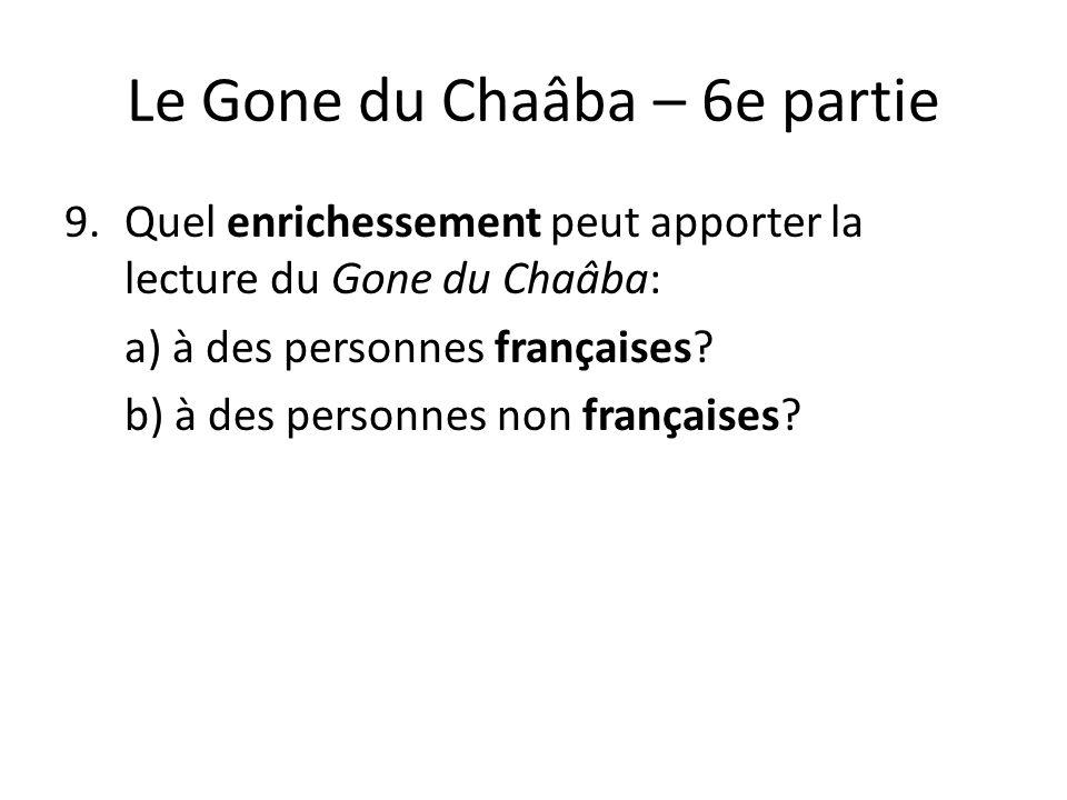 Le Gone du Chaâba – 6e partie 9.Quel enrichessement peut apporter la lecture du Gone du Chaâba: a) à des personnes françaises? b) à des personnes non