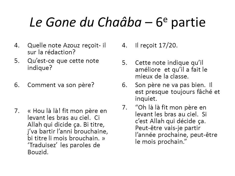 Le Gone du Chaâba – 6 e partie 4.Quelle note Azouz reçoit- il sur la rédaction? 5.Quest-ce que cette note indique? 6.Comment va son père? 7.« Hou là l