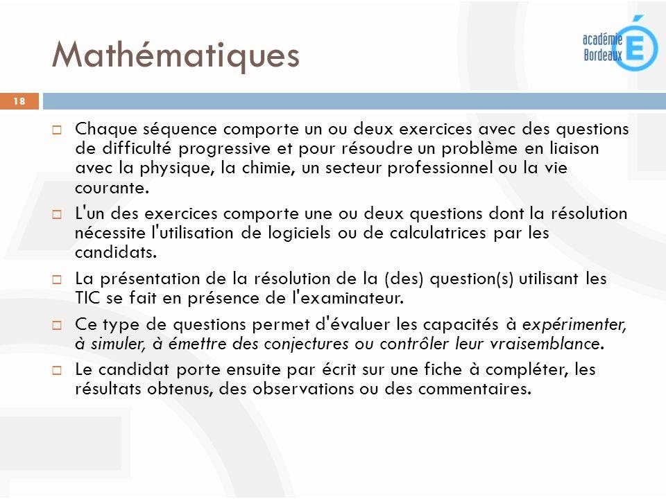 Mathématiques 18 Chaque séquence comporte un ou deux exercices avec des questions de difficulté progressive et pour résoudre un problème en liaison av