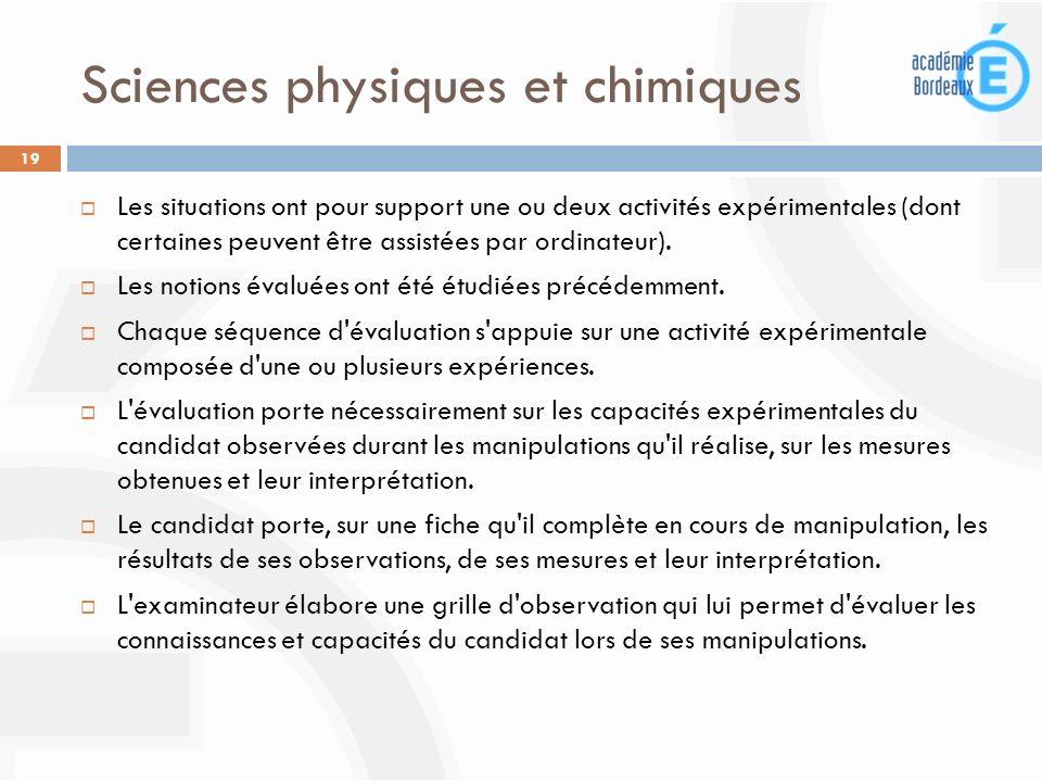 Sciences physiques et chimiques 19 Les situations ont pour support une ou deux activités expérimentales (dont certaines peuvent être assistées par ord