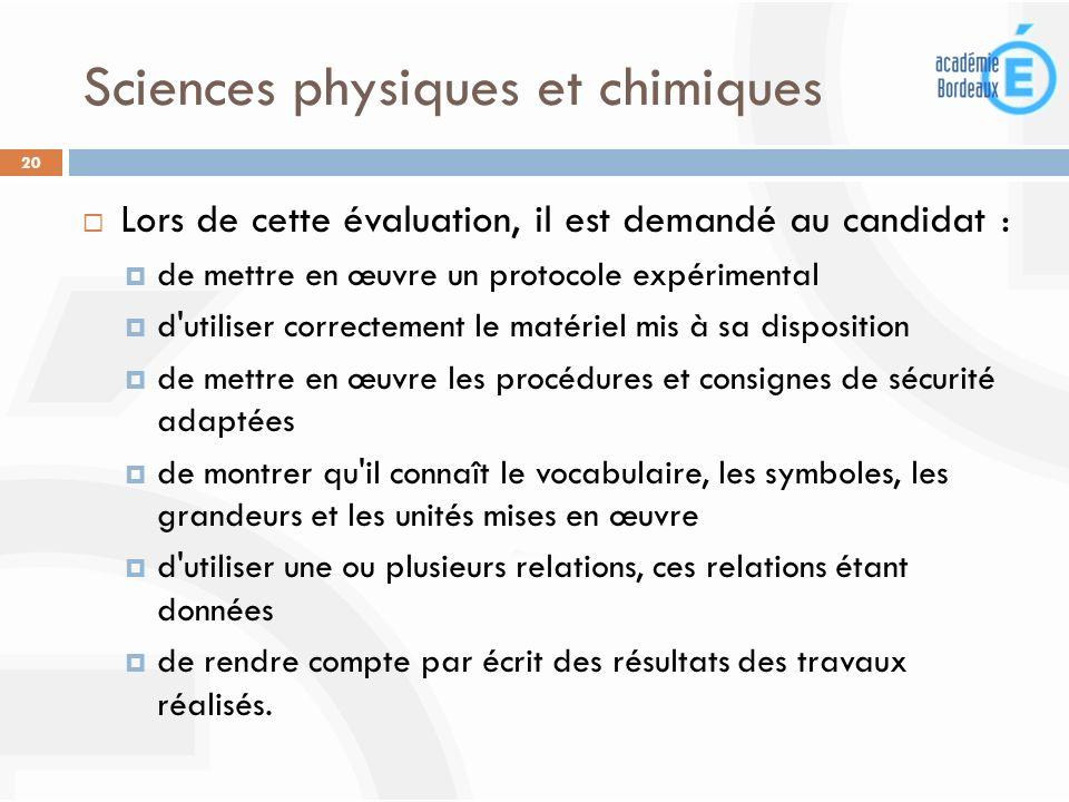 Sciences physiques et chimiques 20 Lors de cette évaluation, il est demandé au candidat : de mettre en œuvre un protocole expérimental d'utiliser corr