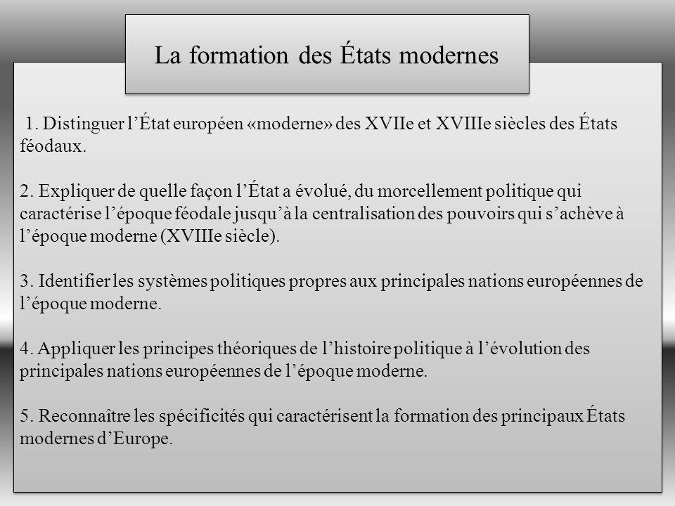 1.Distinguer lÉtat européen «moderne» des XVIIe et XVIIIe siècles des États féodaux.