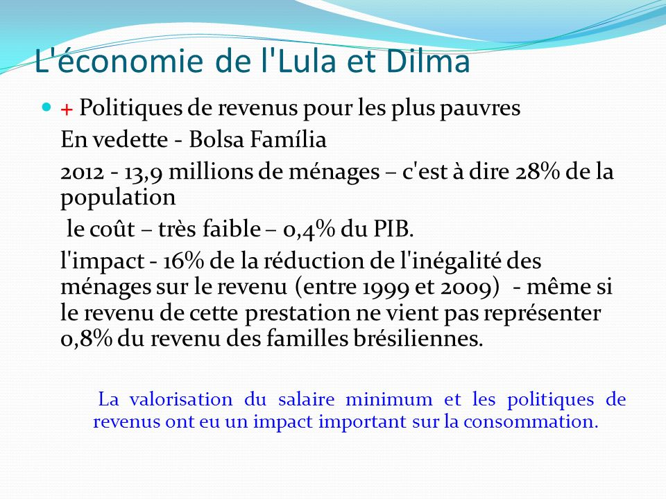 L économie de Lula et Dilma Prêts consignés » et réduction d impôt les prêts des banques aux particuliers - Ressources libres dez/2009 – 14,5% du PIB dez/2013 – 26,0% du PIB Sur ce total, près de 30% était sous la forme de prêts consignés.