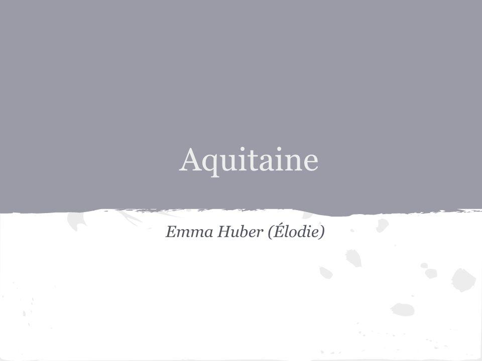 Aquitaine Emma Huber (Élodie)
