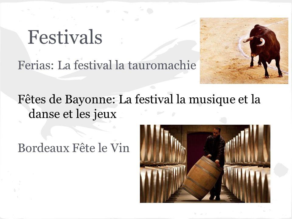 Festivals Ferias: La festival la tauromachie Fêtes de Bayonne: La festival la musique et la danse et les jeux Bordeaux Fête le Vin
