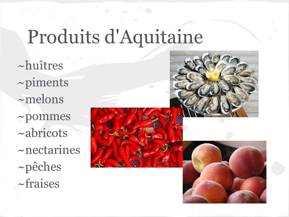 Produits d'Aquitaine ~huîtres ~piments ~melons ~pommes ~abricots ~nectarines ~pêches ~fraises