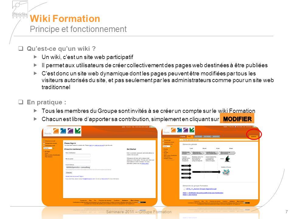 Séminaire 2011 – Groupe Formation7 Wiki Formation Principe et fonctionnement 7