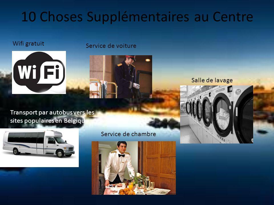 10 Choses Supplémentaires au Centre Wifi gratuit Service de voiture Transport par autobus vers les sites populaires en Belgique Service de chambre Salle de lavage