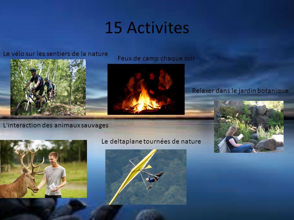 15 Activites Le vélo sur les sentiers de la nature Feux de camp chaque soir L interaction des animaux sauvages Le deltaplane tournées de nature Relaxer dans le jardin botanique