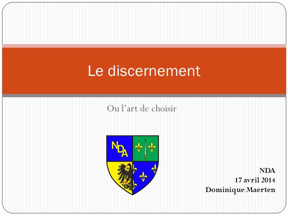 Ou lart de choisir Le discernement NDA 17 avril 2014 Dominique Maerten