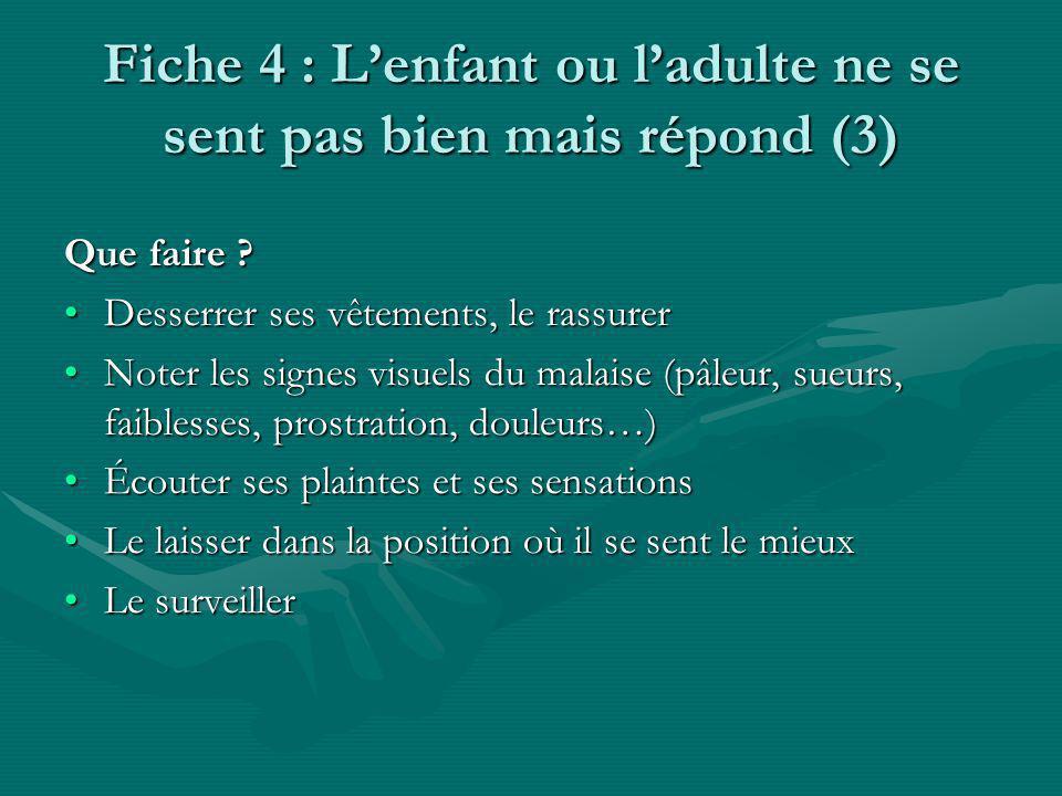Fiche 4 : Lenfant ou ladulte ne se sent pas bien mais répond (3) Que faire .