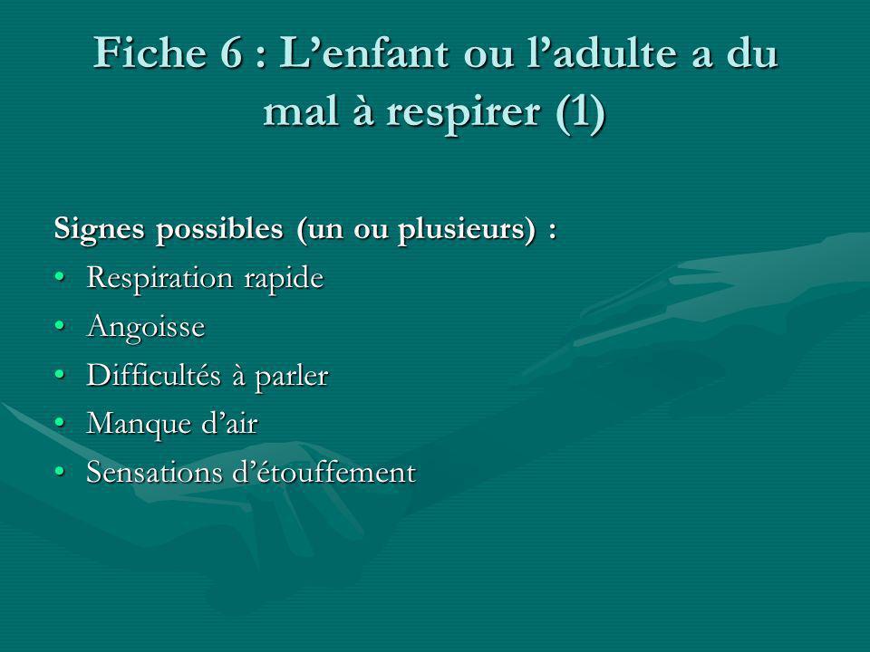 Fiche 6 : Lenfant ou ladulte a du mal à respirer (2) Que faire .