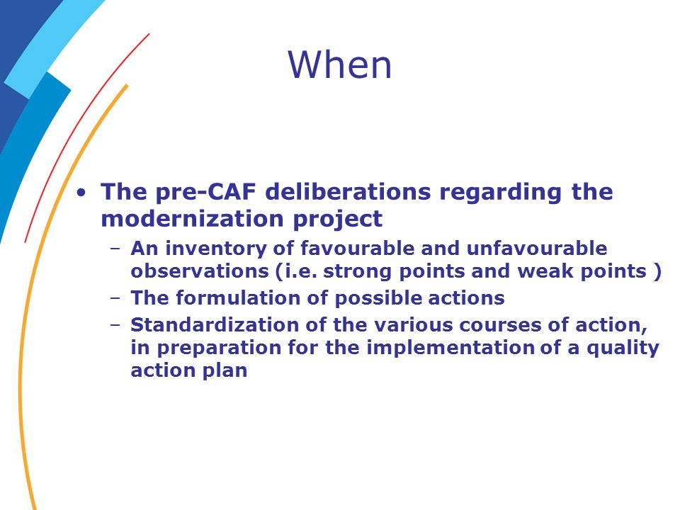 When The pre-CAF deliberations regarding the modernization project –An inventory of favourable and unfavourable observations (i.e. strong points and w