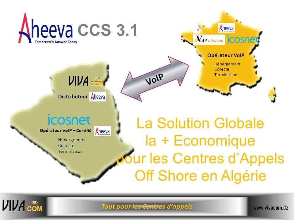 Tout pour les Centres dappels www.vivacom.dz Opérateur VoIP Opérateur VoIP – Certifié Distributeur Hébergement Collecte Terminaison VoIP La Solution G