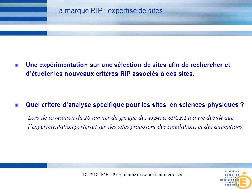 8 DT/SDTICE – Programme ressources numériques La marque RIP : expertise de sites Une expérimentation sur une sélection de sites afin de rechercher et détudier les nouveaux critères RIP associés à des sites.