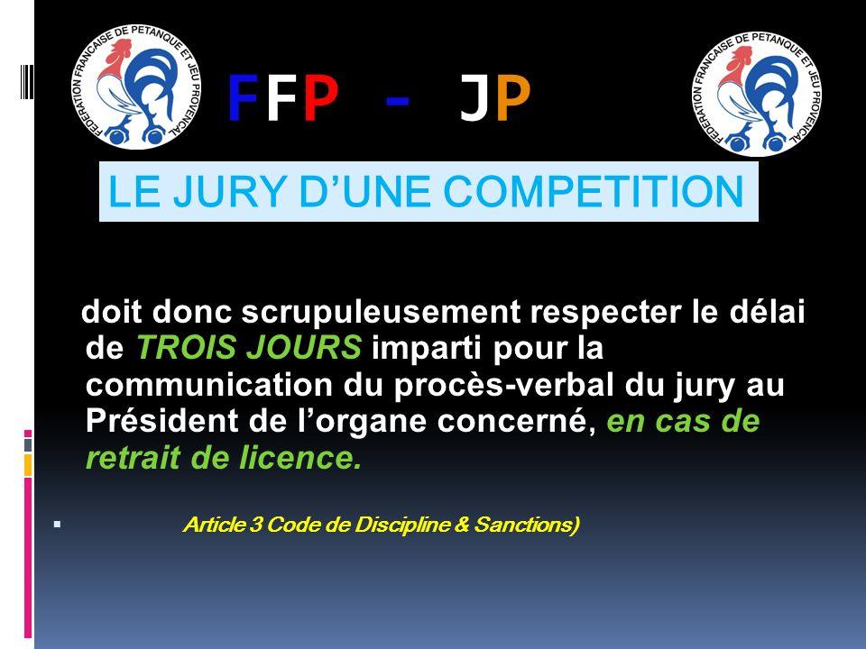 FFP - JPFFP - JP doit donc scrupuleusement respecter le délai de TROIS JOURS imparti pour la communication du procès-verbal du jury au Président de lo