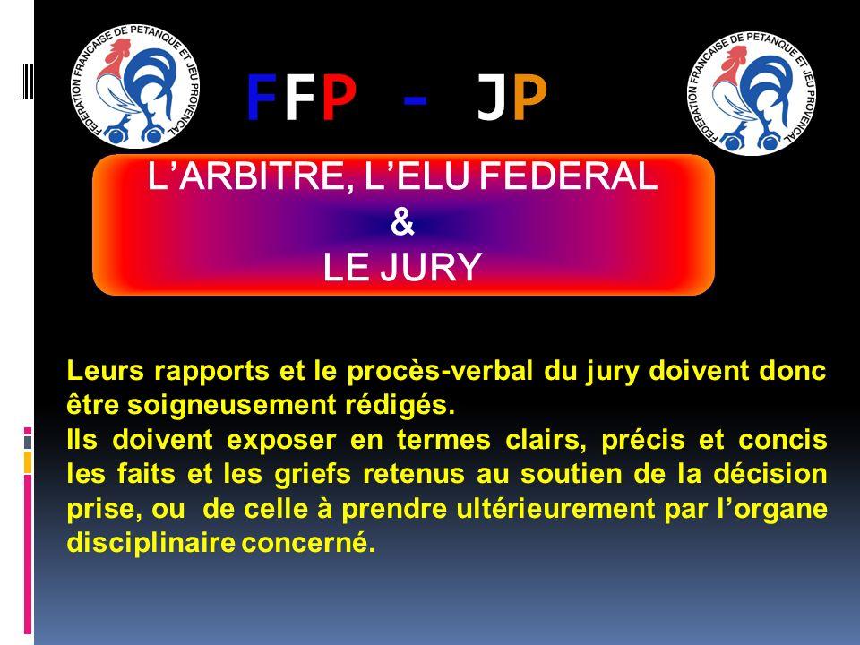 FFP - JPFFP - JP Leurs rapports et le procès-verbal du jury doivent donc être soigneusement rédigés.
