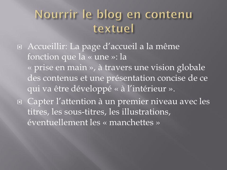 Accueillir: La page daccueil a la même fonction que la « une »: la « prise en main », à travers une vision globale des contenus et une présentation co