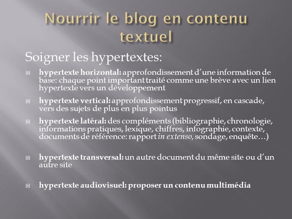 Soigner les hypertextes: hypertexte horizontal: approfondissement dune information de base: chaque point important traité comme une brève avec un lien