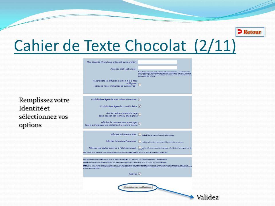 Cahier de Texte Chocolat (2/11) Remplissez votre Identité et sélectionnez vos options Validez