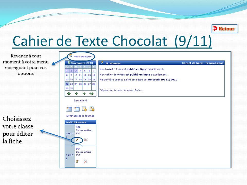 Cahier de Texte Chocolat (9/11) Choisissez votre classe pour éditer la fiche Revenez à tout moment à votre menu enseignant pour vos options