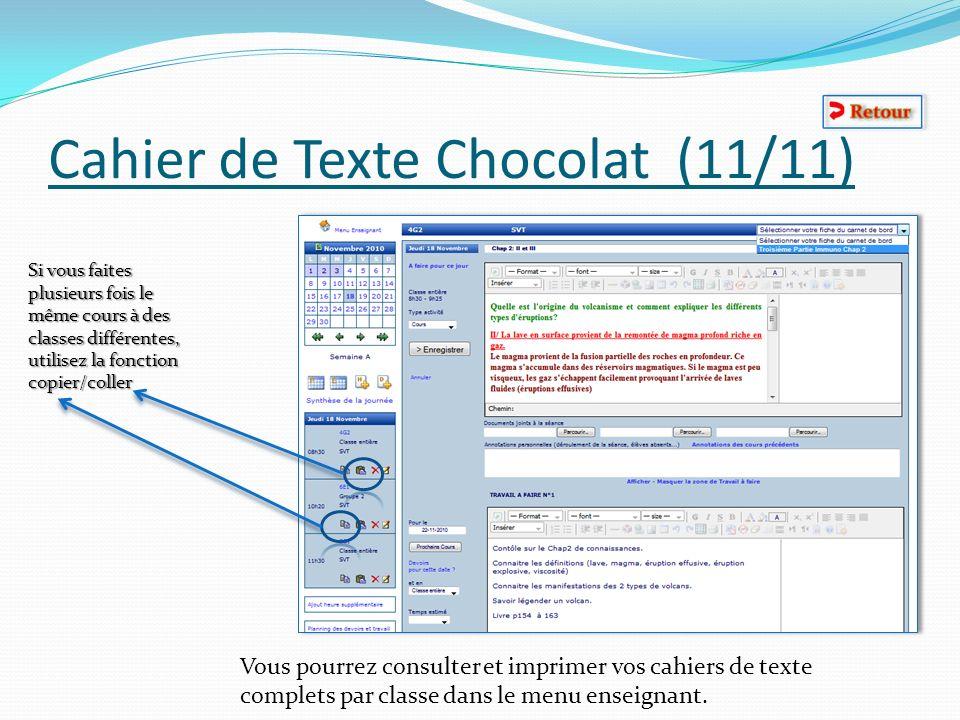 Cahier de Texte Chocolat (11/11) Si vous faites plusieurs fois le même cours à des classes différentes, utilisez la fonction copier/coller Vous pourre