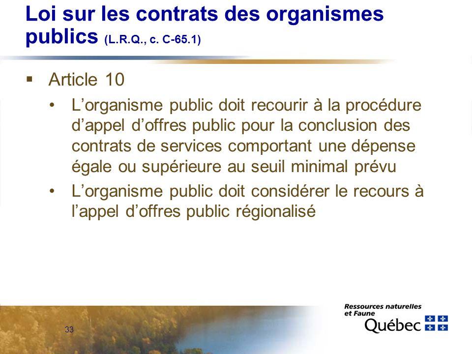 33 Loi sur les contrats des organismes publics (L.R.Q., c.