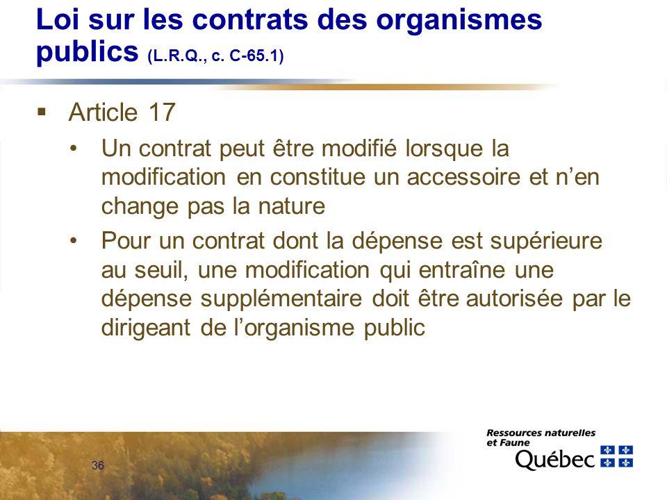 36 Loi sur les contrats des organismes publics (L.R.Q., c.