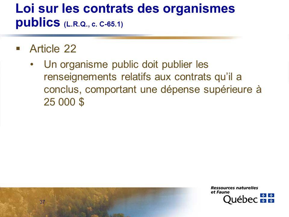 37 Loi sur les contrats des organismes publics (L.R.Q., c.