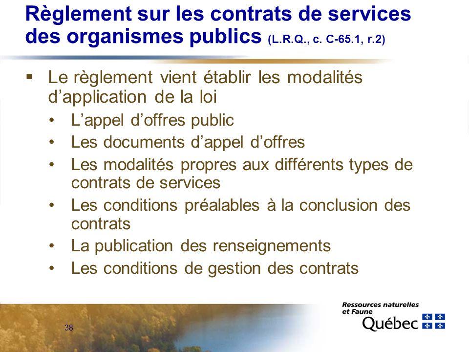 38 Règlement sur les contrats de services des organismes publics (L.R.Q., c.