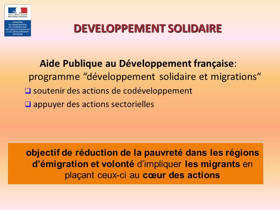 Aide Publique au Développement française: programme développement solidaire et migrations soutenir des actions de codéveloppement appuyer des actions