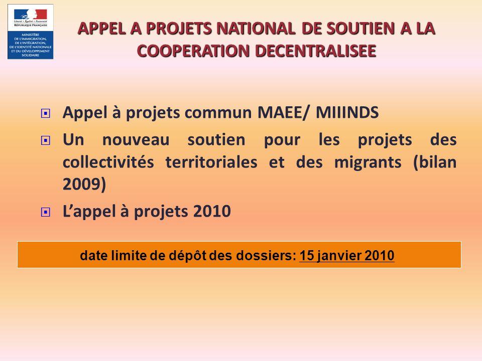 Appel à projets commun MAEE/ MIIINDS Un nouveau soutien pour les projets des collectivités territoriales et des migrants (bilan 2009) Lappel à projets