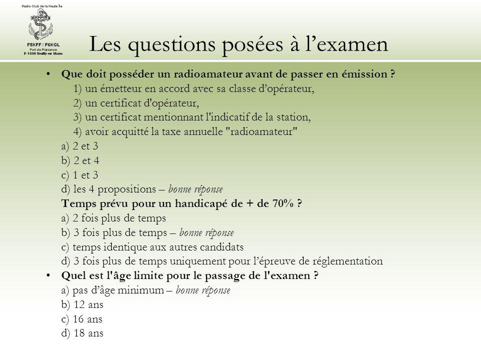 Les questions posées à lexamen Que doit posséder un radioamateur avant de passer en émission .