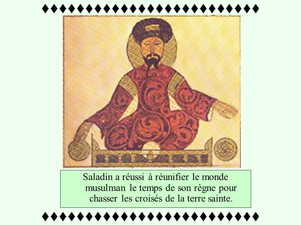 ttttttttttttttttttttttttt Saladin grand réunificateur du monde musulman.