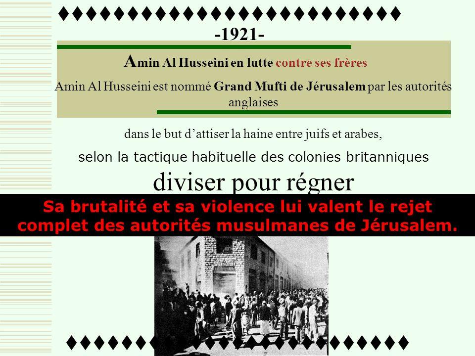 ttttttttttttttttttttttttt -1920- Organisation de la violence en Palestine Emeutes 1920/1921. Amin Al Husseini entame lœuvre de sa vie : attiser la hai