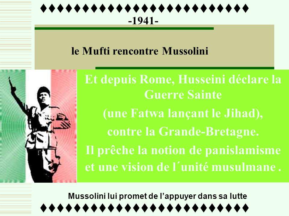 -1941- Amin Al Husseini rencontre Adolf Hitler. Il va confirmer son rôle de fidèle allié…