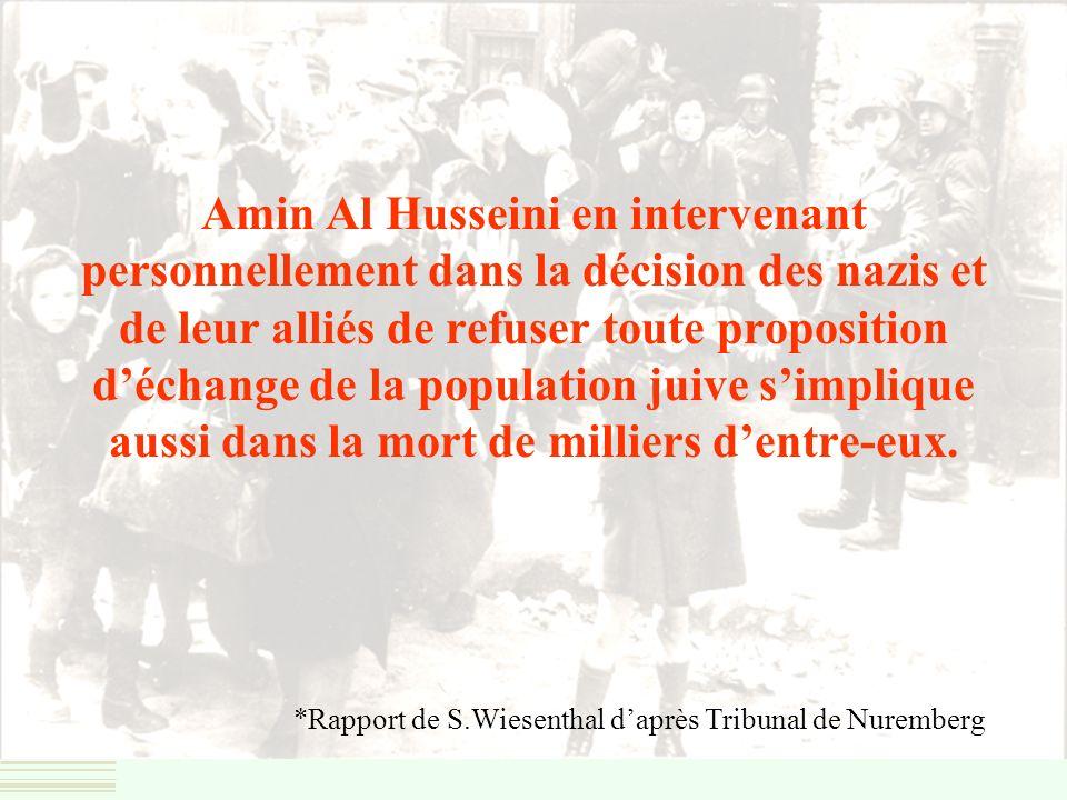 Amin Al Husseini intervient personnellement dans la décision des Nazis de refuser la proposition de la Croix rouge déchanger des milliers denfants jui