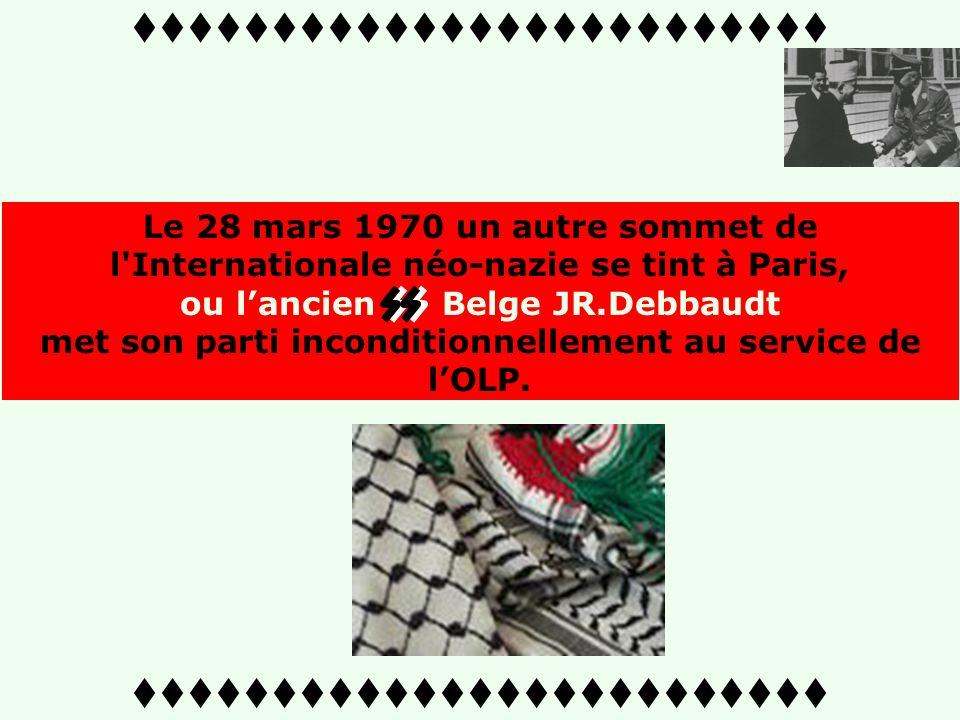 ttttttttttttttttttttttttt Le 2 avril 1969 Arafat envoie deux représentants du Fatah à Barcelone au premier sommet de l' Internationale néo-nazie pour