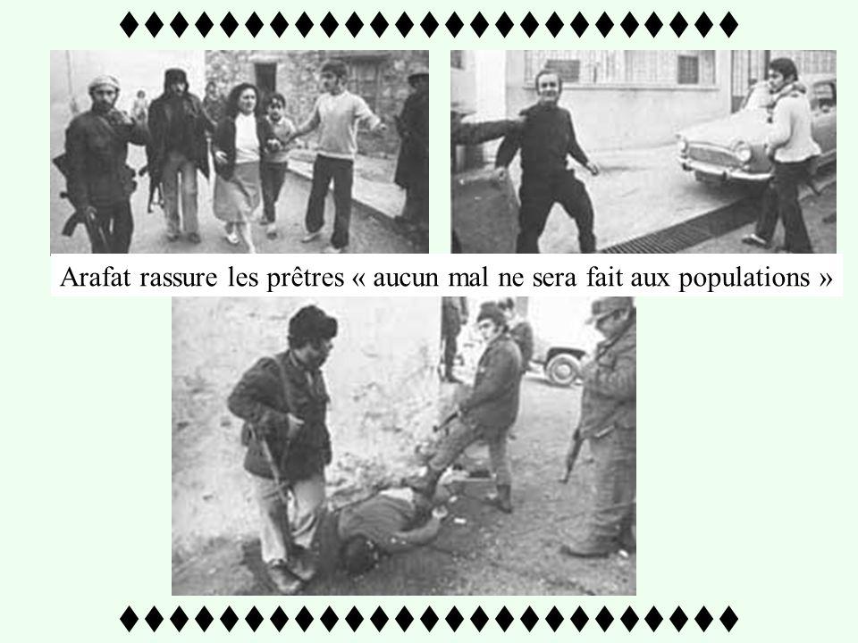 Les massacres de lOLP au Liban Le 23 janvier 1976, les feddayins de l'OLP entrent, sur ordre d'Arafat, dans le village chrétien maronite de Damour, et