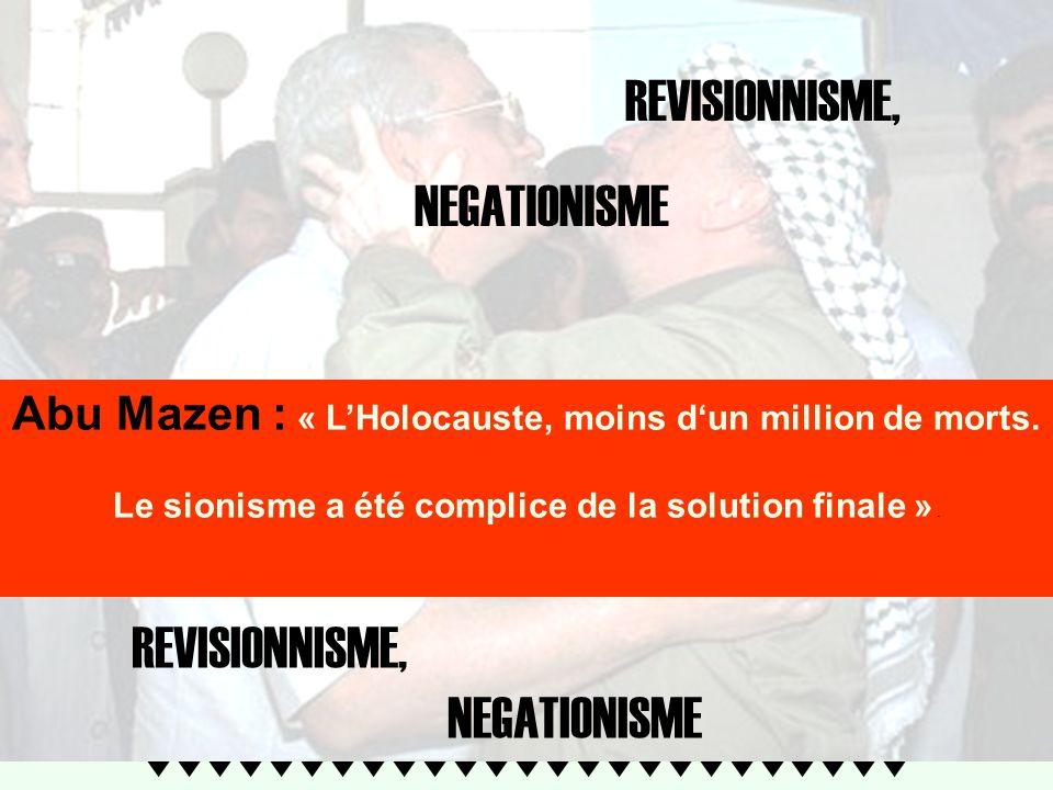 ttttttttttttttttttttttttt Dans un essai universitaire daté de 1984, le secrétaire général du comité exécutif de lOLP, M. Mahmoud Abbas, dit Abu Mazen,