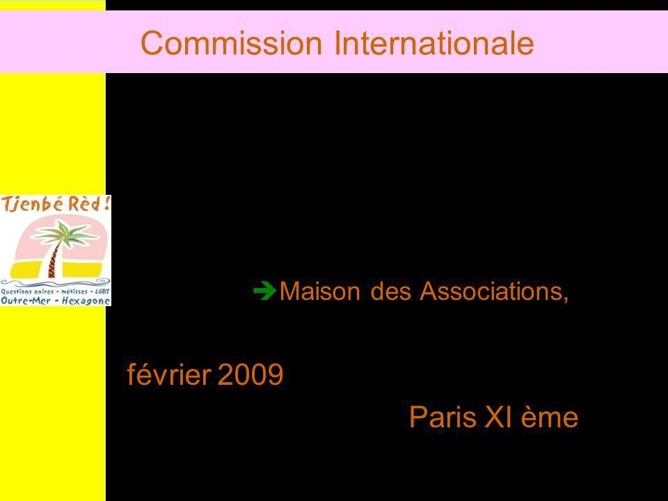 Commission Internationale Maison des Associations, février 2009 Paris XI ème