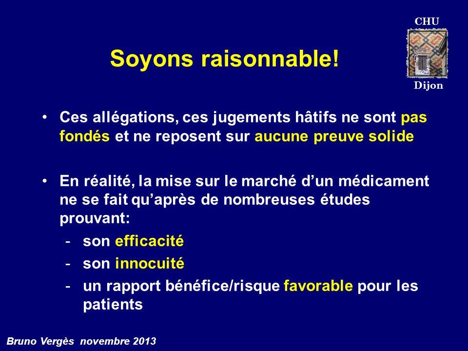 CHU Dijon Bruno Vergès novembre 2013 Soyons raisonnable! Ces allégations, ces jugements hâtifs ne sont pas fondés et ne reposent sur aucune preuve sol