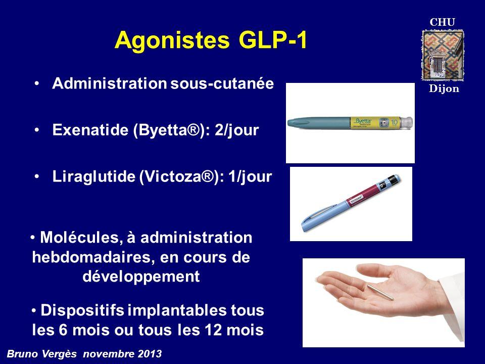 CHU Dijon Bruno Vergès novembre 2013 Agonistes GLP-1 Administration sous-cutanée Exenatide (Byetta®): 2/jour Liraglutide (Victoza®): 1/jour Molécules,