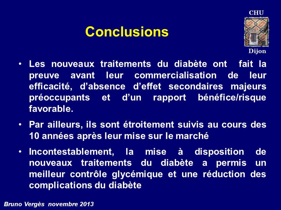 CHU Dijon Bruno Vergès novembre 2013 Conclusions Les nouveaux traitements du diabète ont fait la preuve avant leur commercialisation de leur efficacit