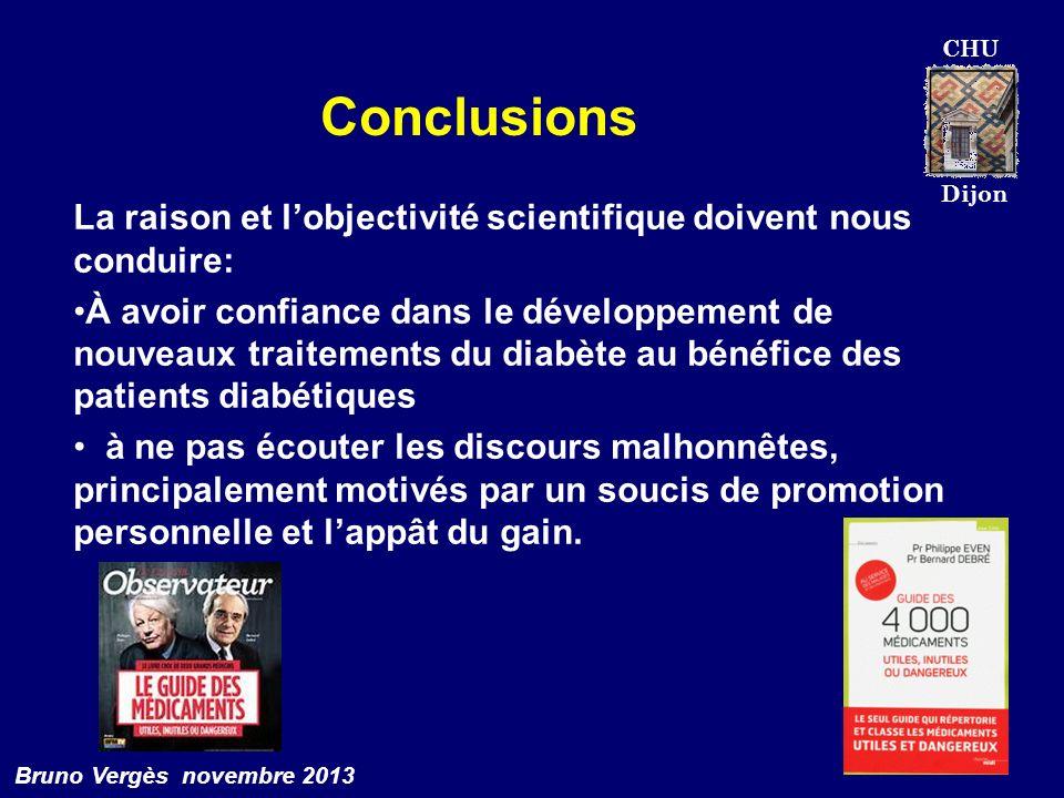 CHU Dijon Bruno Vergès novembre 2013 Conclusions La raison et lobjectivité scientifique doivent nous conduire: À avoir confiance dans le développement