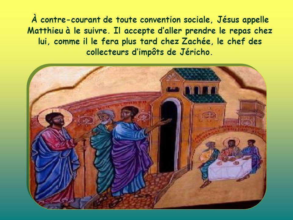 À contre-courant de toute convention sociale, Jésus appelle Matthieu à le suivre.