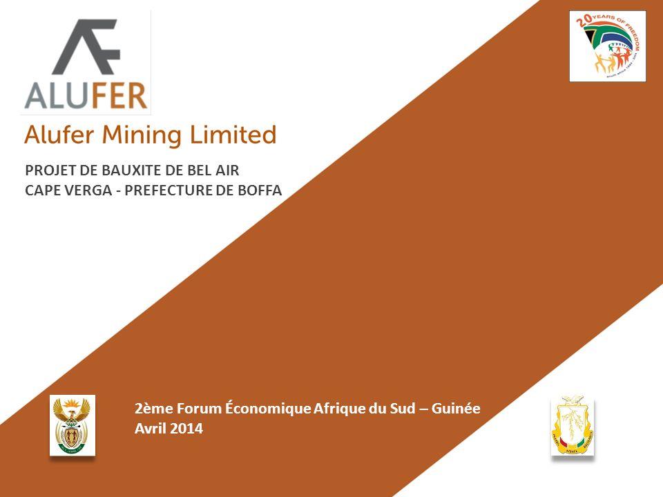 PROJET DE BAUXITE DE BEL AIR CAPE VERGA - PREFECTURE DE BOFFA 2ème Forum Économique Afrique du Sud – Guinée Avril 2014