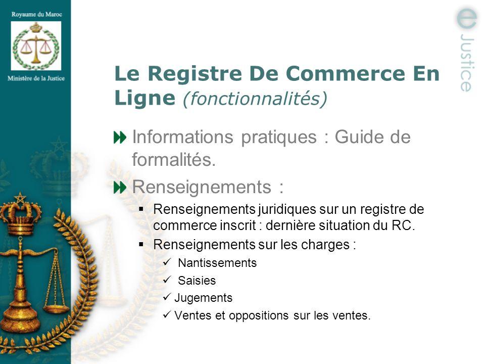 Le Registre De Commerce En Ligne (fonctionnalités) Informations pratiques : Guide de formalités. Renseignements : Renseignements juridiques sur un reg