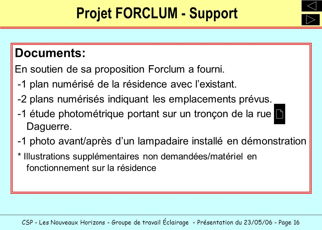 CSP - Les Nouveaux Horizons - Groupe de travail Éclairage - Présentation du 23/05/06 - Page 16 Projet FORCLUM - Support Documents: En soutien de sa pr