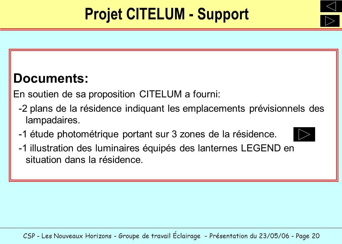 CSP - Les Nouveaux Horizons - Groupe de travail Éclairage - Présentation du 23/05/06 - Page 20 Projet CITELUM - Support Documents: En soutien de sa pr